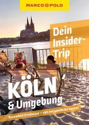 MARCO POLO Dein Insider-Trip Köln & Umgebung