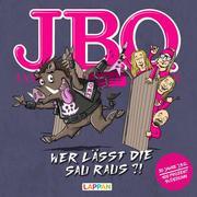 J.B.O. Wer lässt die Sau raus?
