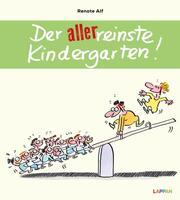 Der allerreinste Kindergarten!