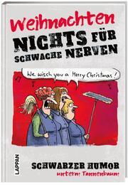 Nichts für schwache Nerven - Weihnachten!