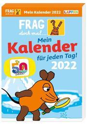 Frag doch mal ... die Maus! 2022 - Mein Kalender für jeden Tag! - Cover