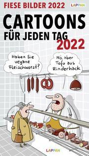 Fiese Bilder Cartoons für jeden Tag 2022: Tageskalender