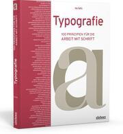 Typografie - 100 Prinzipien für die Arbeit mit Schrift