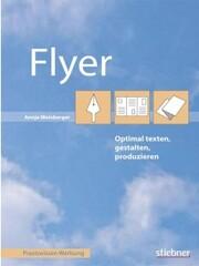Flyer optimal texten, gestalten, produzieren