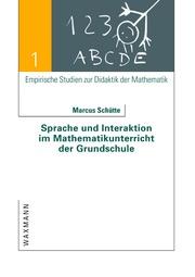 Sprache und Interaktion im Mathematikunterricht der Grundschule