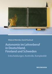 Autonomie im Lehrerberuf in Deutschland, Finnland und Schweden