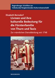 Livreen und ihre kulturelle Bedeutung für die Fürstenfamilie von Thurn und Taxis