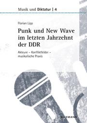 Punk und New Wave im letzten Jahrzehnt der DDR