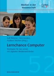 Lernchance Computer. Strategien für das Lernen mit digitalen Medienverbünden
