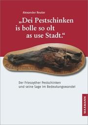 'Dei Pestschinken is bolle so olt as use Stadt.'