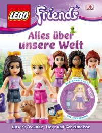 LEGO Friends - Alles über unsere Welt