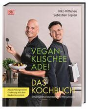 Vegan-Klischee ade! - Das Kochbuch