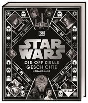 Star Wars Die offizielle Geschichte Neuausgabe