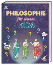 Philosophie für clevere Kids