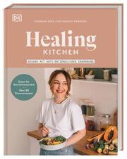 Healing Kitchen - gesund mit anti-entzündlicher Ernährung