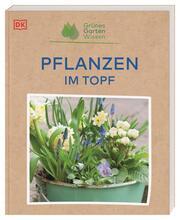 Grünes Gartenwissen. Pflanzen im Topf