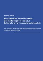 Neukonzeption der Kommunalen Beschäftigungsförderung zur Bekämpfung von Langzeitarbeitslosigkeit