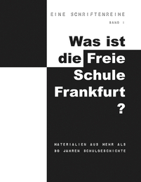 Was ist die Freie Schule Frankfurt?