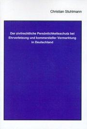 Der zivilrechtliche Persönlichkeitsschutz bei Ehrverletzung und kommerzieller Vermarktung in Deutschland