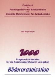 1000 Fragen und Antworten für die Abschlussprüfung im Lerngebiet Bäderorganisation