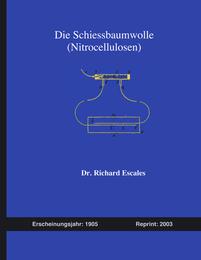 Die Schiessbaumwolle (Nitrocellulosen)