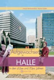 Aufgewachsen in Halle in den 60er & 70er Jahren - Cover