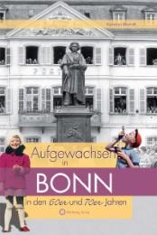 Aufgewachsen in Bonn in den 60er & 70er Jahren
