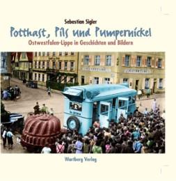 Potthast, Pils und Pumpernickel - Ostwestfalen in Geschichten und Bildern