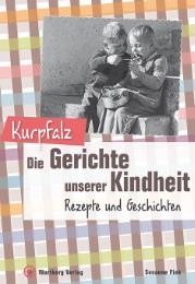 Kurpfalz - Die Gerichte unserer Kindheit