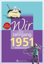 Wir vom Jahrgang 1951 - Kindheit und Jugend: 70. Geburtstag