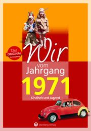 Wir vom Jahrgang 1971 - Kindheit und Jugend: 50. Geburtstag