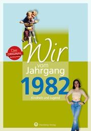 Wir vom Jahrgang 1982 - Kindheit und Jugend