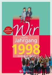 Wir vom Jahrgang 1998 - Kindheit und Jugend
