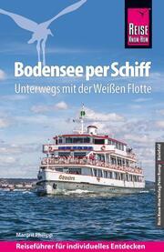 Reise Know-How Reiseführer Bodensee per Schiff Unterwegs mit der Weißen Flotte