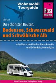 Wohnmobil-Tourguide Bodensee, Schwarzwald und Schwäbische Alb (mit Oberschwäbischer Barockstraße und Württembergischem Allgäu)