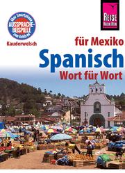 Spanisch für Mexiko - Wort für Wort