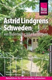 Reise Know-How Reiseführer Astrid Lindgrens Schweden - von Bullerbü zur Villa Kunterbunt