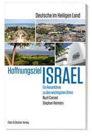 Hoffnungsziel Israel - Deutsche im Heiligen Land