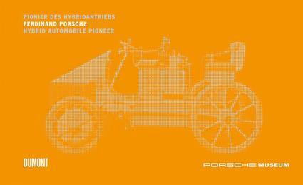 Ferdinand Porsche - Pionier des Hybridantriebs
