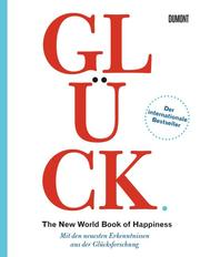 Glück - The New World Book of Happiness