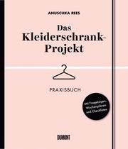 Das Kleiderschrank-Projekt - Praxisbuch