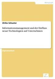 Informationsmanagement und der Einfluss neuer Technologien auf Unternehmen