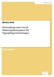 Entwicklung einer Social Marketing-Konzeption für Tagespflegeeinrichtungen