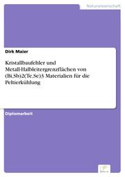 Kristallbaufehler und Metall-Halbleitergrenzflächen von (Bi, Sb)2(Te, Se)3 Materialien für die Peltierkühlung