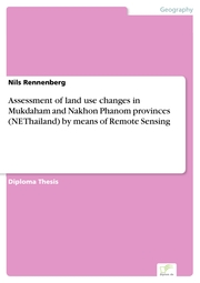 Assessment of land use changes in Mukdaham and Nakhon Phanom provinces (NE Thailand) by means of Remote Sensing