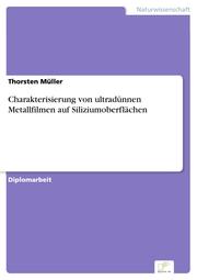 Charakterisierung von ultradünnen Metallfilmen auf Siliziumoberflächen