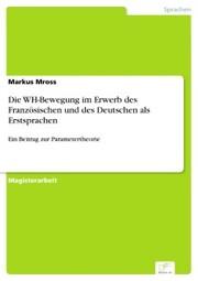 Die WH-Bewegung im Erwerb des Französischen und des Deutschen als Erstsprachen
