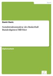 Sozialstrukturanalyse des Basketball Bundesligisten TBB Trier