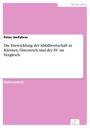 Die Entwicklung der Abfallwirtschaft in Kärnten, Österreich und der EU im Vergleich