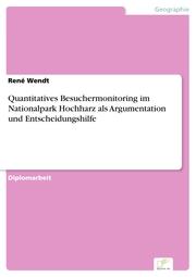Quantitatives Besuchermonitoring im Nationalpark Hochharz als Argumentation und Entscheidungshilfe